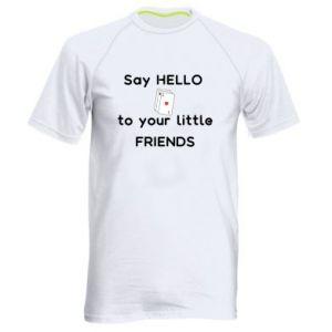 Męska koszulka sportowa Say hello to your little friends