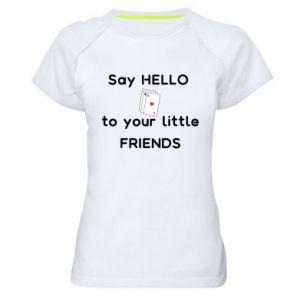 Damska koszulka sportowa Say hello to your little friends