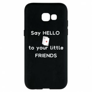 Etui na Samsung A5 2017 Say hello to your little friends