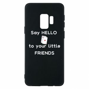 Etui na Samsung S9 Say hello to your little friends