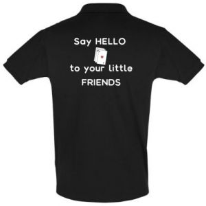 Koszulka Polo Say hello to your little friends
