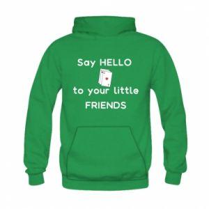 Bluza z kapturem dziecięca Say hello to your little friends