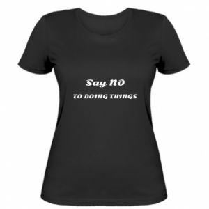 Women's t-shirt Say no to do things