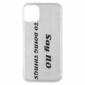 iPhone 11 Pro Case Say no to do things