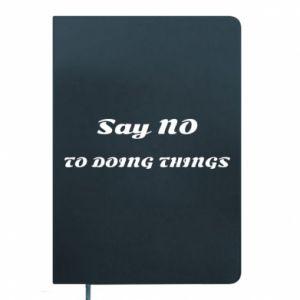 Notepad Say no to do things