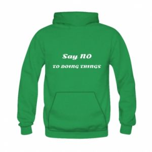 Kid's hoodie Say no to do things