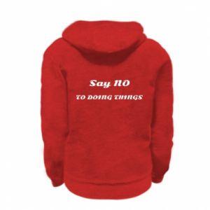 Kid's zipped hoodie % print% Say no to do things