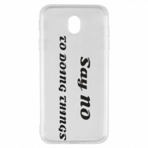 Samsung J7 2017 Case Say no to do things