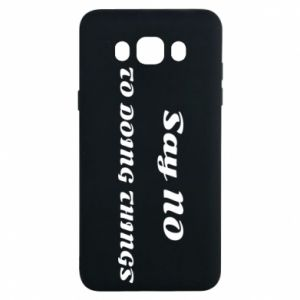 Samsung J7 2016 Case Say no to do things