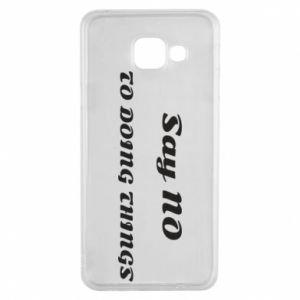 Samsung A3 2016 Case Say no to do things