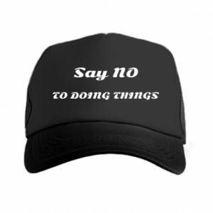 Trucker hat Say no to do things