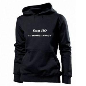 Women's hoodies Say no to do things