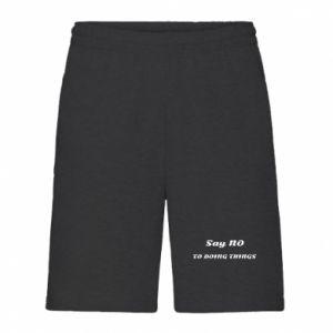 Men's shorts Say no to do things