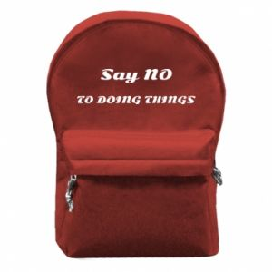 Backpack with front pocket Say no to do things