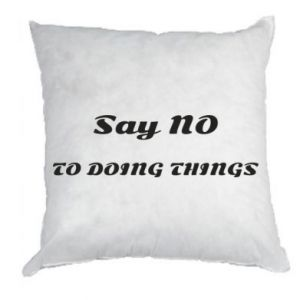 Pillow Say no to do things