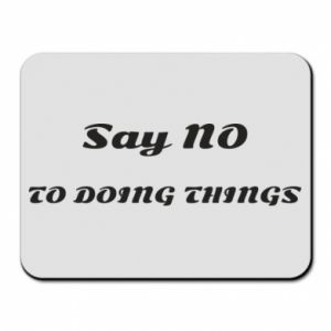Mouse pad Say no to do things