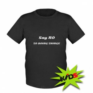 Kids T-shirt Say no to do things