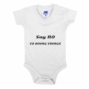Baby bodysuit Say no to do things