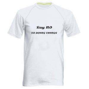 Men's sports t-shirt Say no to do things