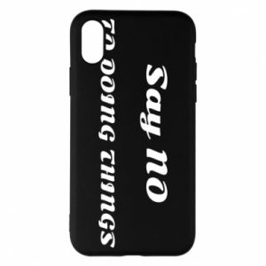 iPhone X/Xs Case Say no to do things