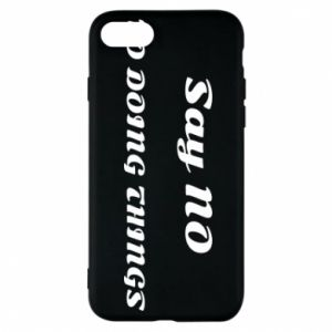 iPhone 8 Case Say no to do things