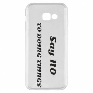 Samsung A5 2017 Case Say no to do things