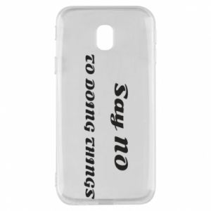 Samsung J3 2017 Case Say no to do things
