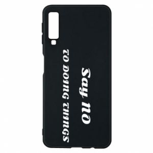 Samsung A7 2018 Case Say no to do things