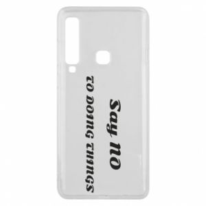 Samsung A9 2018 Case Say no to do things