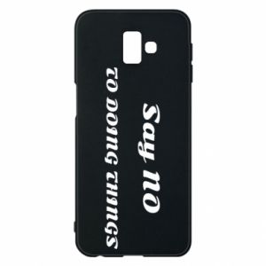 Samsung J6 Plus 2018 Case Say no to do things