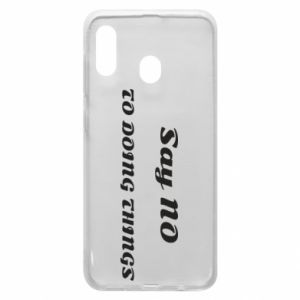 Samsung A20 Case Say no to do things
