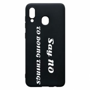 Samsung A30 Case Say no to do things