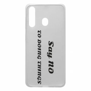 Samsung A60 Case Say no to do things