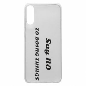 Samsung A70 Case Say no to do things