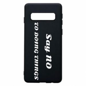 Samsung S10 Case Say no to do things