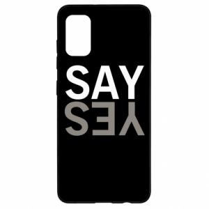 Samsung A41 Case Say Yes