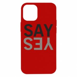 iPhone 12 Mini Case Say Yes