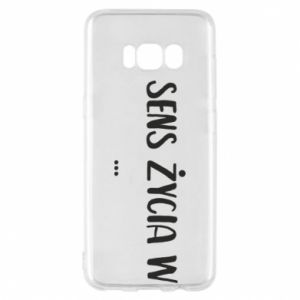 Samsung S8 Case The meaning of life in ...