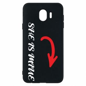 Phone case for Samsung J4 She is mine