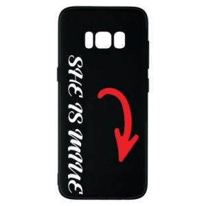 Phone case for Samsung S8 She is mine