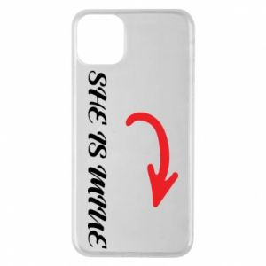 Phone case for iPhone 11 Pro Max She is mine
