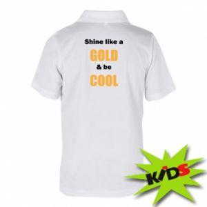 Dziecięca koszulka polo Shine like a gold & be cool