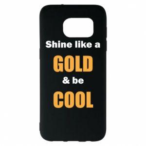 Etui na Samsung S7 EDGE Shine like a gold & be cool