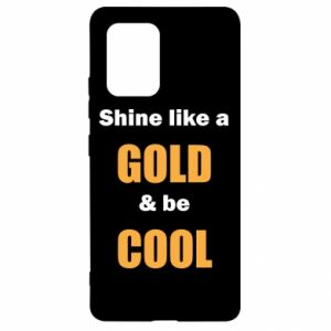 Etui na Samsung S10 Lite Shine like a gold & be cool