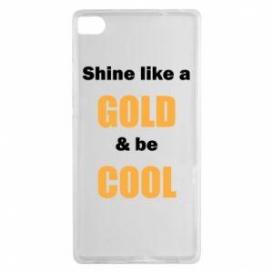 Etui na Huawei P8 Shine like a gold & be cool
