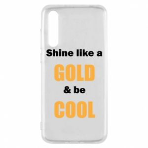 Etui na Huawei P20 Pro Shine like a gold & be cool