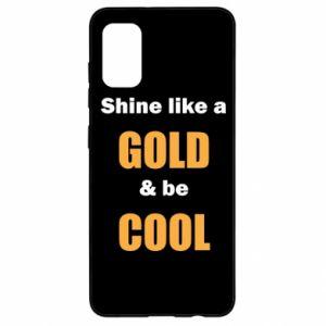 Etui na Samsung A41 Shine like a gold & be cool