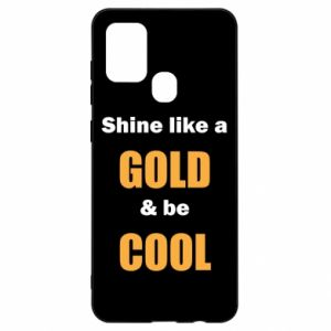 Etui na Samsung A21s Shine like a gold & be cool