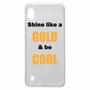 Etui na Samsung A10 Shine like a gold & be cool