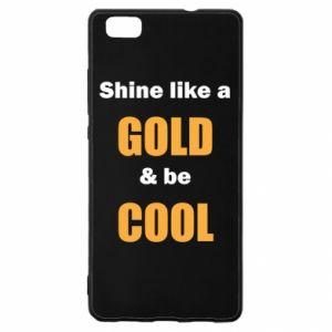 Etui na Huawei P 8 Lite Shine like a gold & be cool